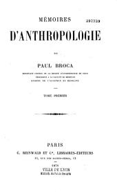 Mémoires d'anthropologie, de Paul Broca, ...