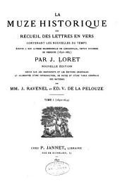 La muze historique: ou, Recueil des lettres en vers contenant les nouvelles du temps, écrites à Son Altesse Mademoizelle de Longueville, depuis duchesse de Nemours (1650-1665)