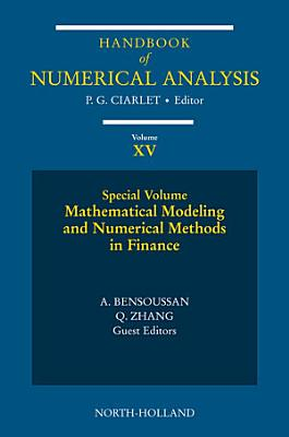 Mathematical Modelling and Numerical Methods in Finance PDF