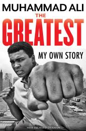 The Greatest: My Own Story
