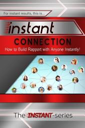 Instant Connection: How to Build Rapport with Anyone Instantly!