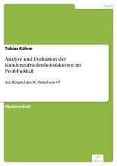 Analyse und Evaluation der Kundenzufriedenheitsfaktoren im Profi-Fußball: Am Beispiel des SC Paderborn 07