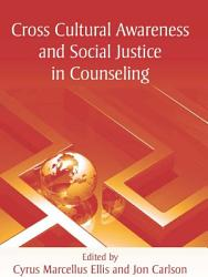 Cross Cultural Awareness And Social Justice In Counseling PDF