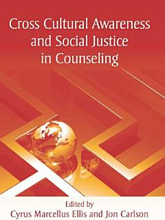 Cross Cultural Awareness and Social Justice in Counseling Book