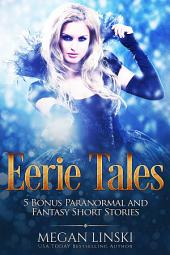 Eerie Tales: 5 Bonus Paranormal and Fantasy Short Stories