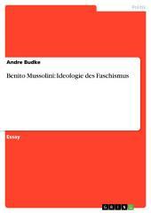 Benito Mussolini: Ideologie des Faschismus
