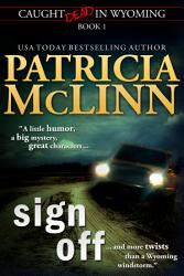 Sign Off  Caught Dead in Wyoming  Book 1  PDF
