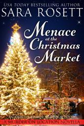 Menace at the Christmas Market: a Novella