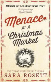 Menace at the Christmas Market: a Novella