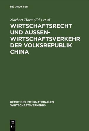 Wirtschaftsrecht und Au  enwirtschaftsverkehr der Volksrepublik China PDF