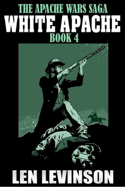Download The Apache Wars Saga Book 4 Book