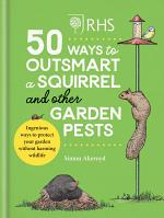 RHS 50 Ways to Outsmart a Squirrel & Other Garden Pests