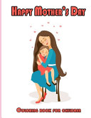 Happy Mother's Day Coloring Book for Children