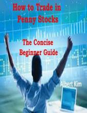 How to Trade in Penny Stocks - The Concise Beginner Guide