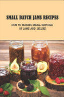 Small Batch Jams Recipes