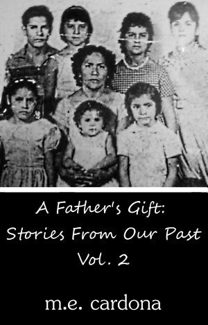 A Father s Gift  Stories From Our Past   Vol 2
