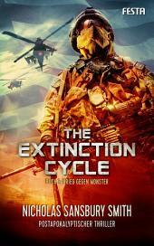The Extinction Cycle - Buch 3: Krieg gegen Monster: Postapokalyptischer Thriller