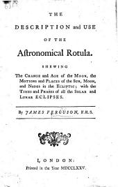 The Description and Use of the Astronomical Rotula, Etc