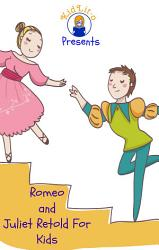 Romeo And Juliet Retold For Kids Beginner Reader Classics  Book PDF
