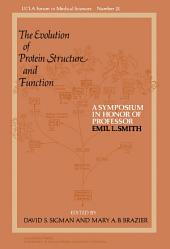 The Evolution of Protein Structure and Function: A Symposium in Honor of Professor Emil L. Smith