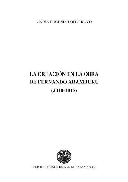 La Creacion En La Obra De Fernando Aramburu 2010 2015