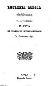 Lucrezia Borgia: Melodramma da rappresentarsi in Pavia nel Teatro de'Signori Condomini la primavera 1841. (Musica: Gaetano Donizetti.) [Victor Hugo]
