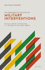 The Democratic Politics of Military Interventions PDF