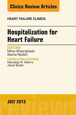 Hospitalization for Heart Failure  An Issue of Heart Failure Clinics  PDF