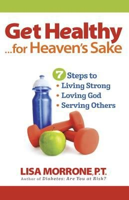 Get Healthy  for Heaven s Sake