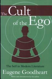 The Cult of the Ego: The Self in Modern Literature