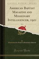 American Baptist Magazine and Missionary Intelligencer  1921  Vol  3  Classic Reprint  PDF
