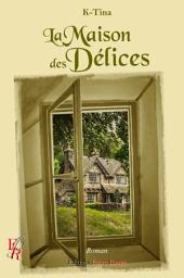 La maison des délices:Romance