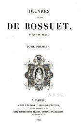Oeuvres complètes de Bossuet, évêque de Meaux: Volume1