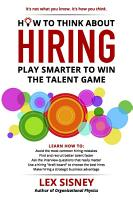 How to Think About Hiring  Play Smarter to Win the Talent Game PDF