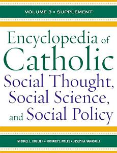 Encyclopedia of Catholic Social Thought  Social Science  and Social Policy PDF