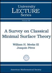 A Survey on Classical Minimal Surface Theory
