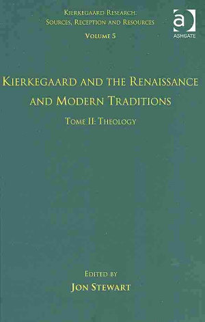 Kierkegaard and the Renaissance and Modern Traditions  Theology