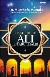 Kisah Hidup Ali Ibn Abi Thalib