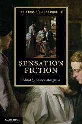 The Cambridge Companion To Sensation Fiction Book PDF