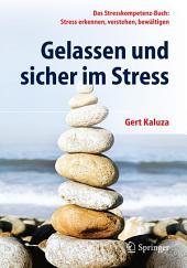 Gelassen und sicher im Stress: Das Stresskompetenz-Buch: Stress erkennen, verstehen, bewältigen, Ausgabe 5