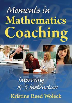 Moments in Mathematics Coaching