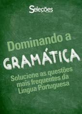 Dominando a Gramática: Solucione as questões mais frequentes da Língua Portuguesa