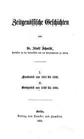 Zeitgenössische Geschichten: Frankreich von 1815 bis 1830 ; Oesterreich von 1830 bis 1848