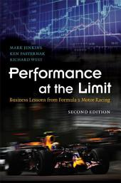 Performance at the Limit: Business Lessons from Formula 1 Motor Racing, Edition 2