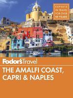 Fodor's The Amalfi Coast, Capri & Naples