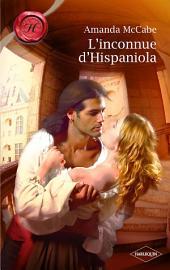 L'inconnue d'Hispaniola (Harlequin Les Historiques)