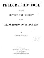 Telegraphic Code to Insure Privacy and Secrecy in the Transmission of Telegrams PDF