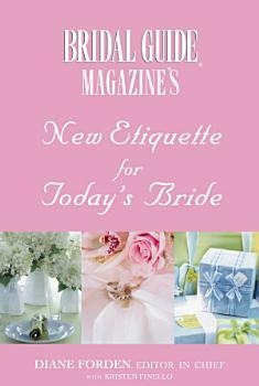 Bridal Guide  R  Magazine s New Etiquette for Today s Bride PDF