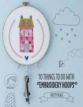 10 Things to do with Embroidery Hoops: Unique and inspiring projects to decorate your home