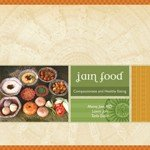 Jain Food  Compassionate and Healthy Cooking    Vegetarian Cook Book PDF